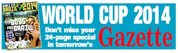 Don't miss out 24-page World Cup supplement in tomorrow's Gazette