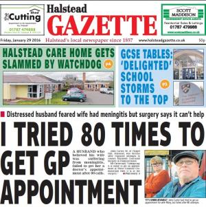 "Halstead Gazette: In this week's Halstead Gazette: ""I tried 80 times to get GP appointment"""